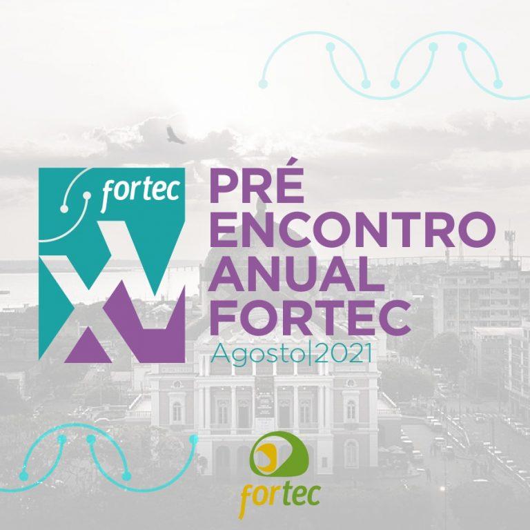 FORTEC lança Pré evento para XV Encontro FORTEC e AMOCI FORTEC Meeting 2021